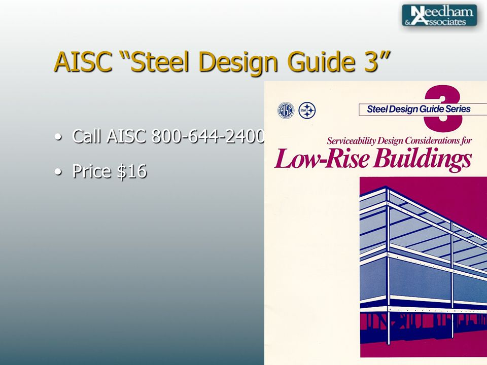 AISC Steel Design Guide 3 Call AISC 800-644-2400Call AISC 800-644-2400 Price $16Price $16