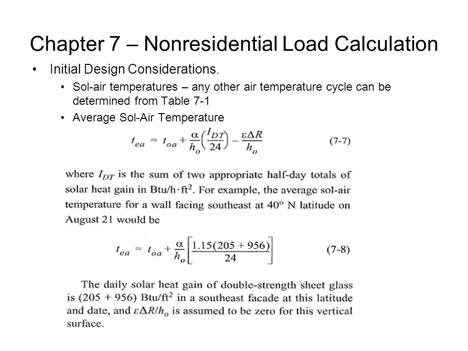 Chapter 7 – Nonresidential Load Calculation Initial Design Considerations. Sol-air temperatures – any other air temperature cycle can be determined fr