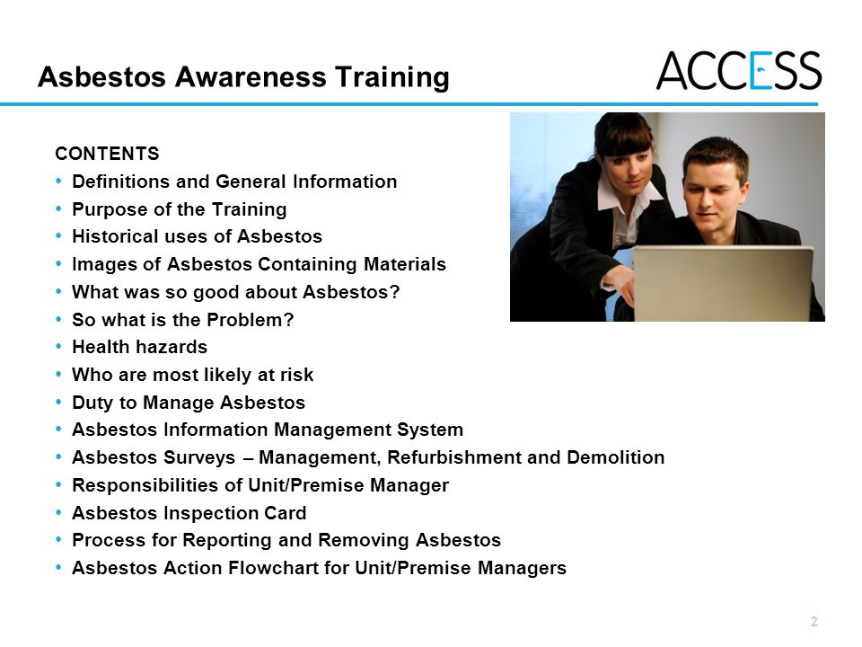2 Slide 2 Asbestos Awareness Training CONTENTS Definitions and General Information Purpose of the Training Historical uses of Asbestos Images of Asbestos Containing Materials What was so good about Asbestos.
