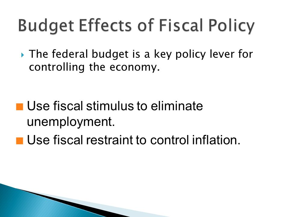 The federal budget is a key policy lever for controlling the economy.