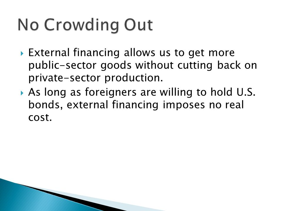 External financing allows us to get more public-sector goods without cutting back on private-sector production.