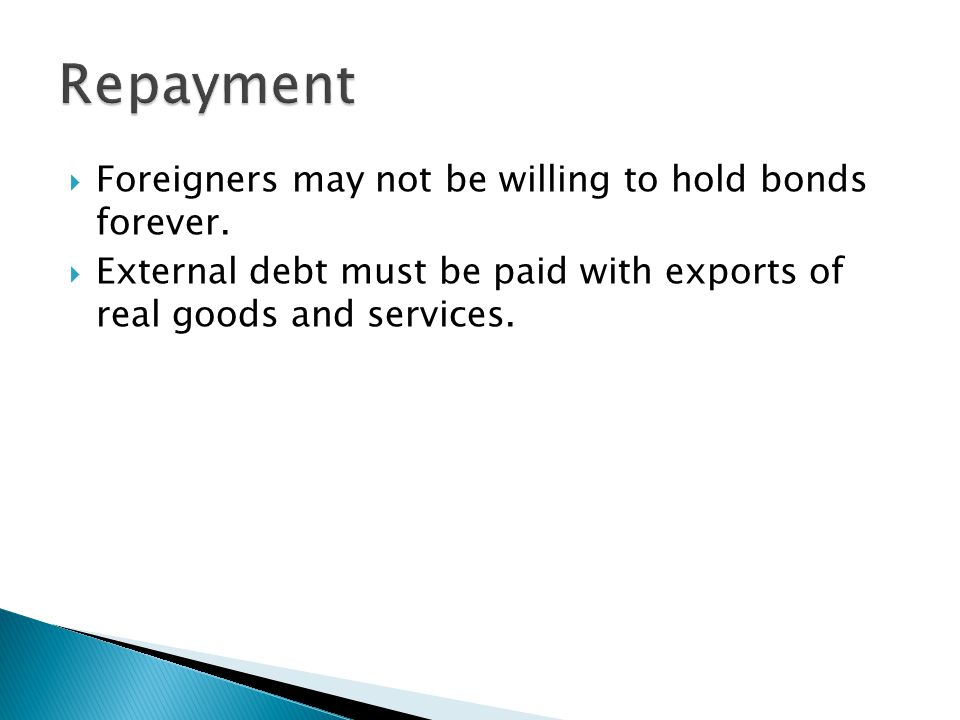Foreigners may not be willing to hold bonds forever.