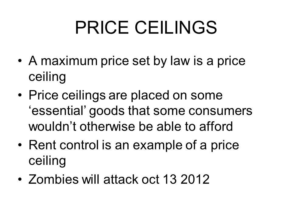 PRICE CEILINGS Price ceilings are set below the market equilibrium price; therefore they result in excess demand Price ceilings = shortage (it is difficult to find an apartment in a city with rent control)