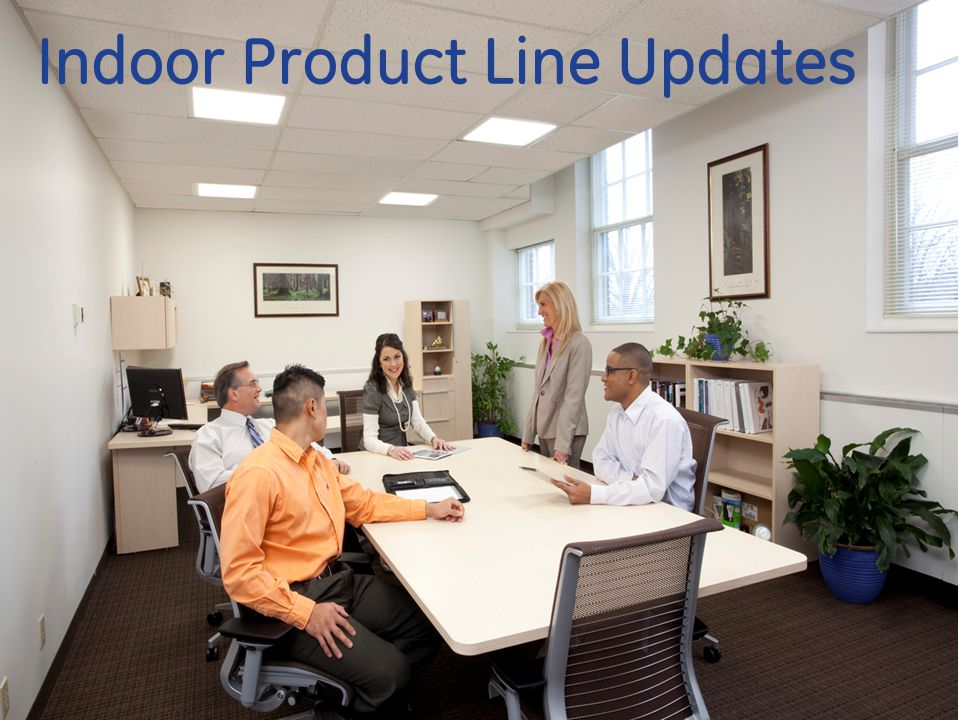Indoor Product Line Updates