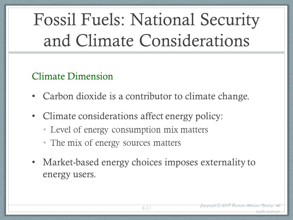 Fossil Fuels: National Security and Climate Considerations Climate Dimension Carbon dioxide is a contributor to climate change. Climate considerations