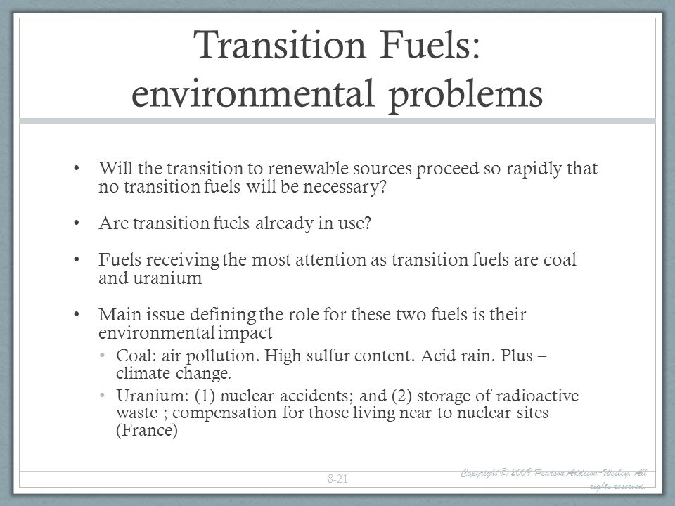 Transition Fuels: environmental problems Will the transition to renewable sources proceed so rapidly that no transition fuels will be necessary? Are t