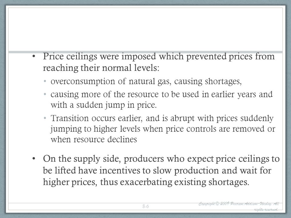 The Effect of Price Controls Copyright © 2009 Pearson Addison-Wesley. All rights reserved. 8-7