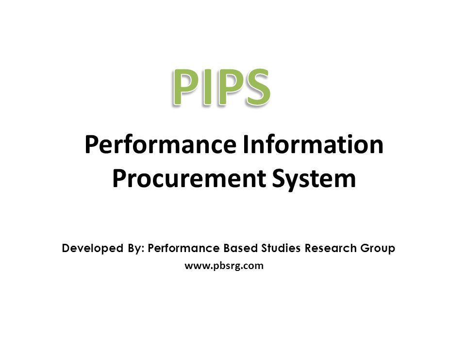 Developed By: Performance Based Studies Research Group www.pbsrg.com Performance Information Procurement System
