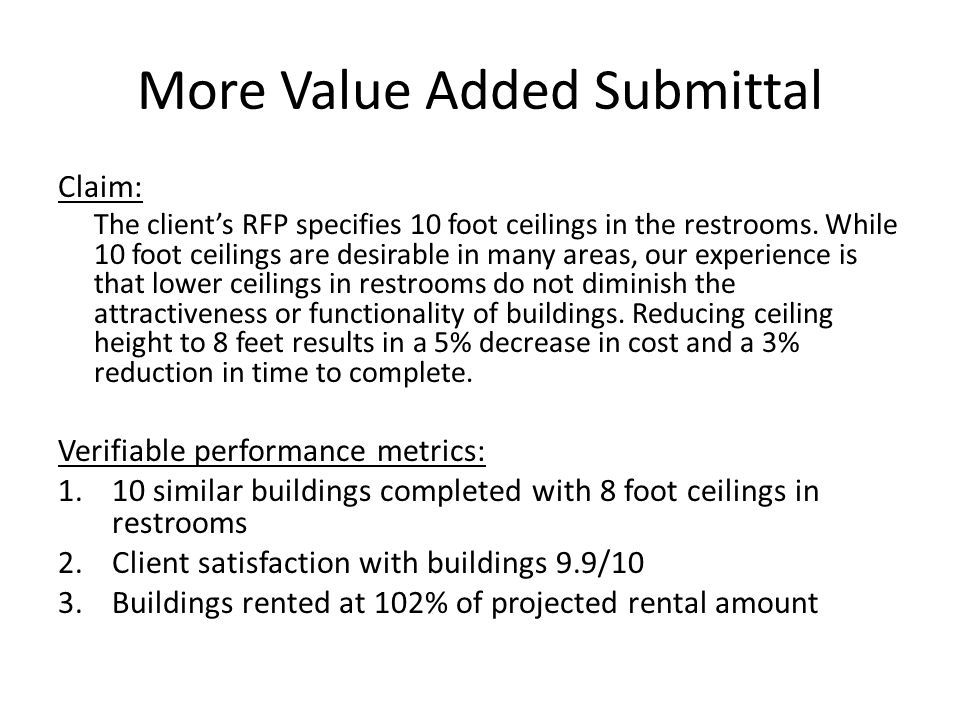 More Value Added Submittal Claim: The clients RFP specifies 10 foot ceilings in the restrooms.