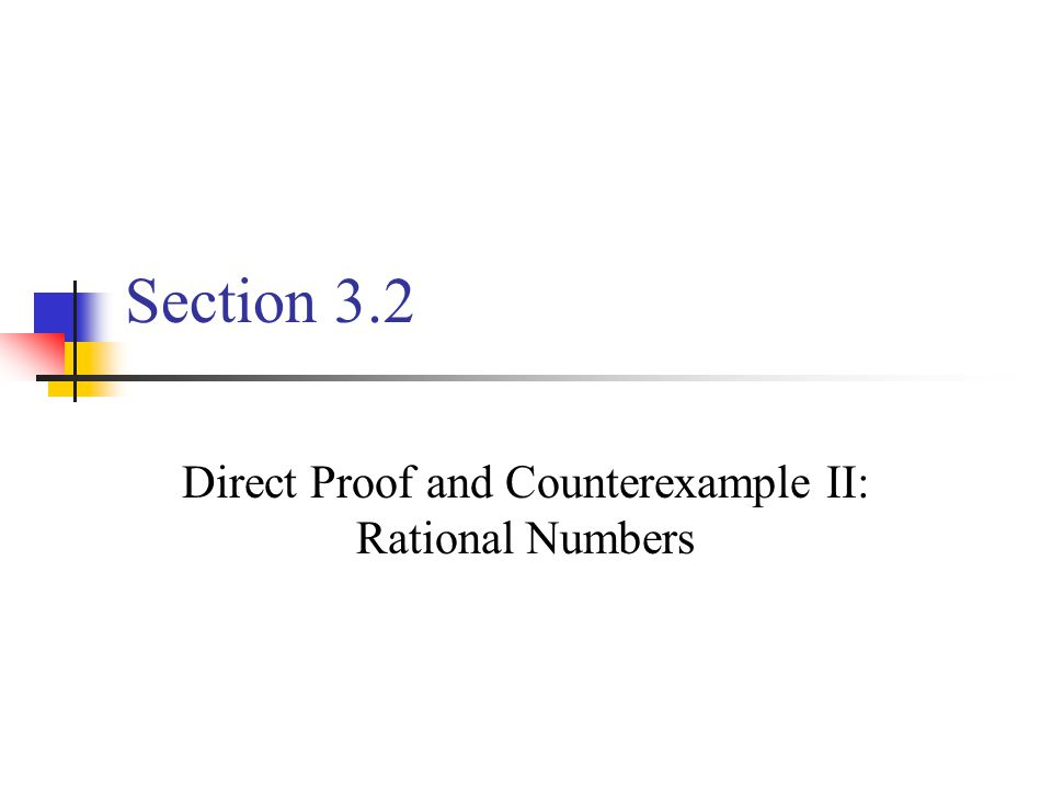 Section 3.2 Direct Proof and Counterexample II: Rational Numbers