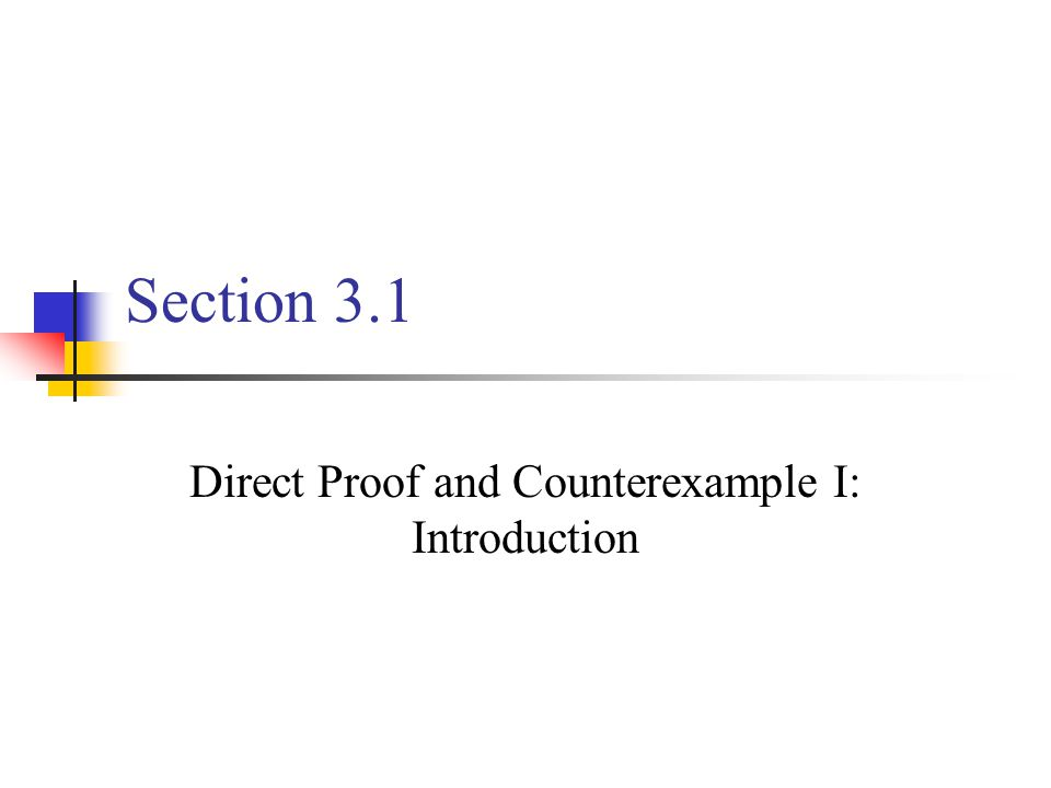 Section 3.1 Direct Proof and Counterexample I: Introduction