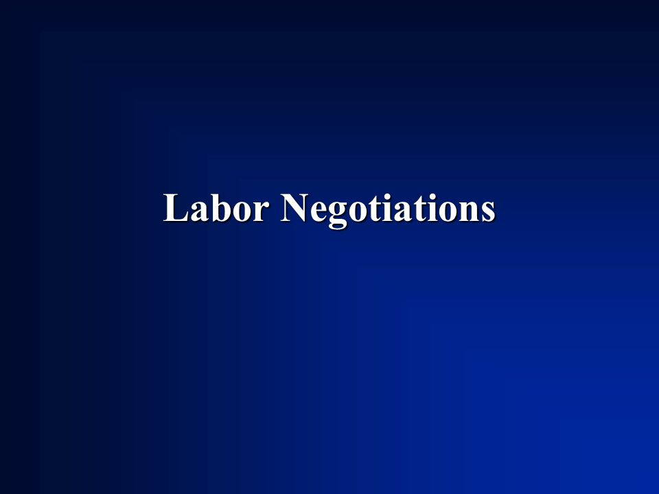 Labor Negotiations