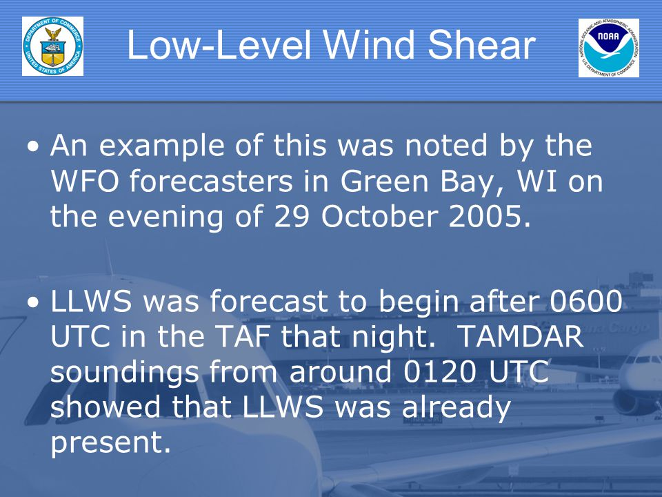 Low-Level Wind Shear An example of this was noted by the WFO forecasters in Green Bay, WI on the evening of 29 October 2005.