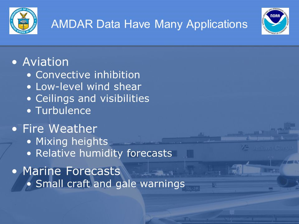 Marine Applications AMDAR has been used in the Great Lakes region and along the shorelines of the United States in marine forecasts.