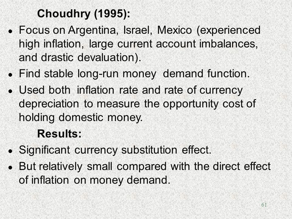 61 Choudhry (1995): l Focus on Argentina, Israel, Mexico (experienced high inflation, large current account imbalances, and drastic devaluation). l Fi