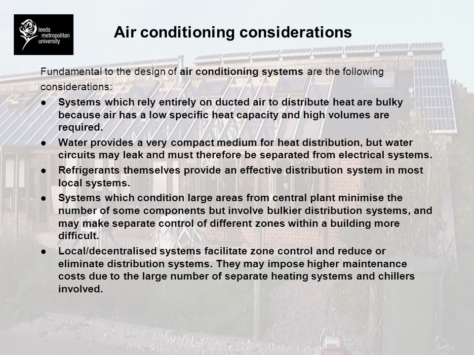 Air conditioning considerations Fundamental to the design of air conditioning systems are the following considerations: l l Systems which rely entirel