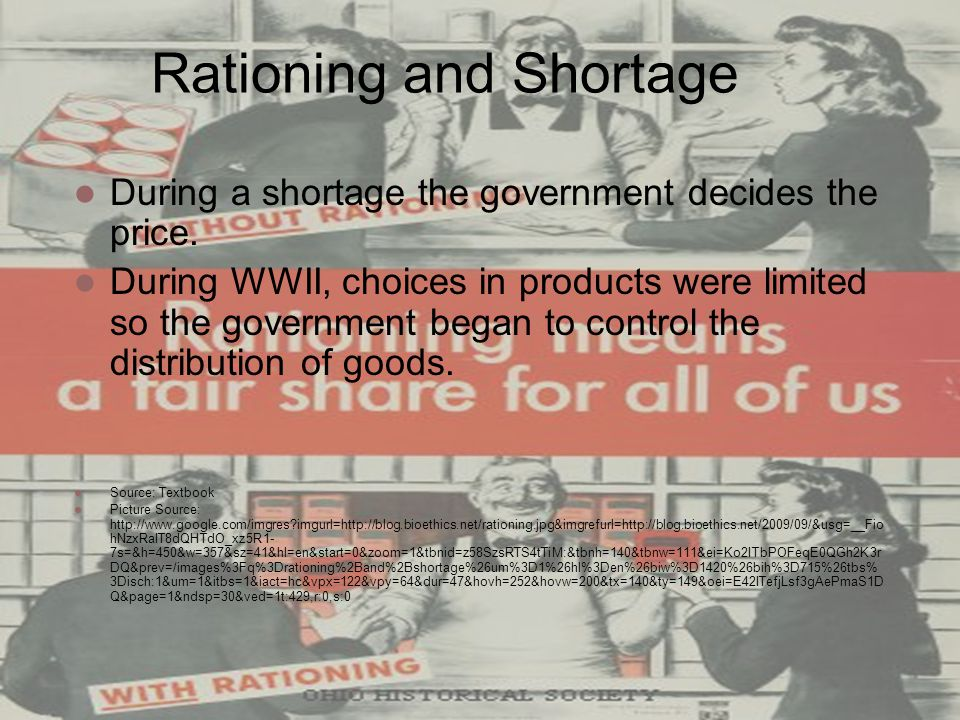 Rationing and Shortage During a shortage the government decides the price.