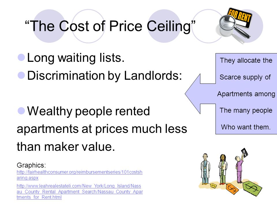 The cost of price ceilings Since the rents controls landlords profit, they try to increase their income by cutting cost.