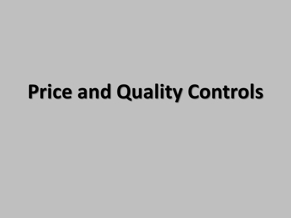 Price and Quality Controls