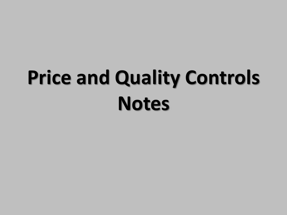 Price and Quality Controls Notes