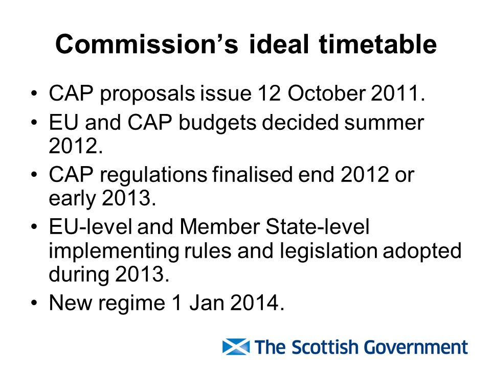 Commissions ideal timetable CAP proposals issue 12 October 2011.