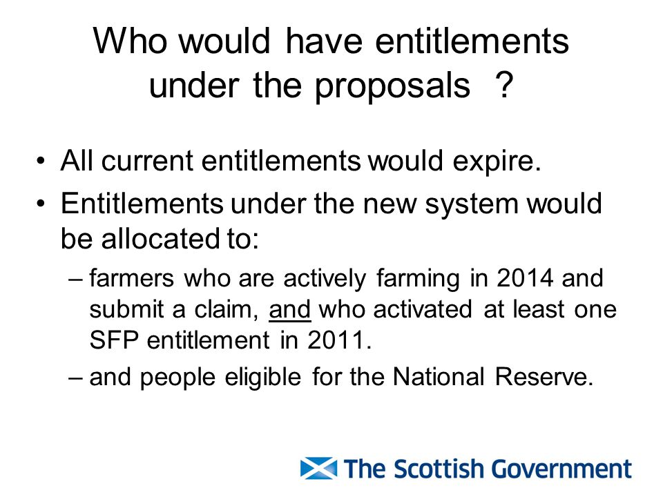 Who would have entitlements under the proposals . All current entitlements would expire.