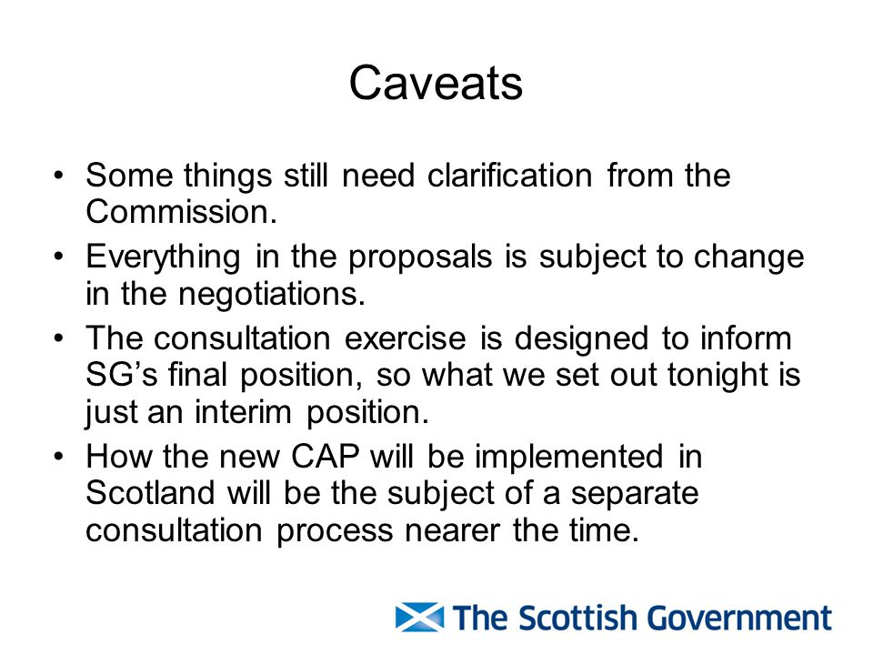 Caveats Some things still need clarification from the Commission.