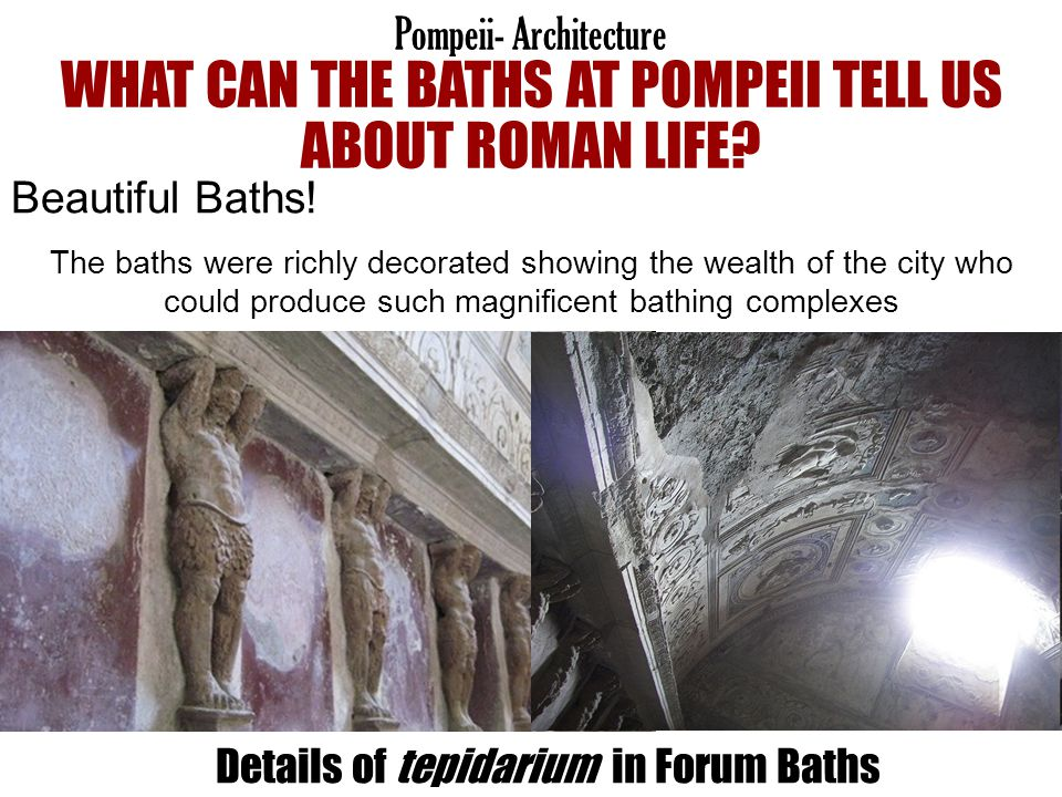 Details of tepidarium in Forum Baths Beautiful Baths! The baths were richly decorated showing the wealth of the city who could produce such magnificen