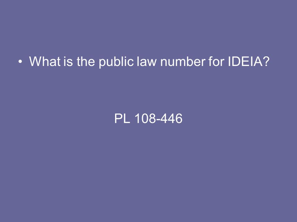 What is the public law number for IDEIA? PL 108-446