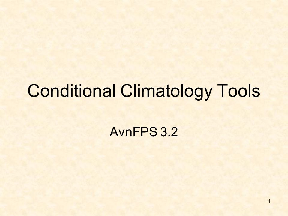 1 Conditional Climatology Tools AvnFPS 3.2