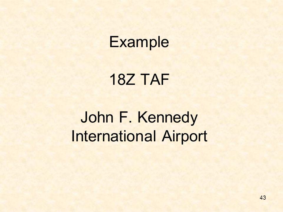 43 Example 18Z TAF John F. Kennedy International Airport