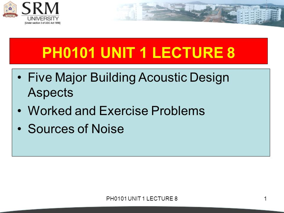 PH0101 UNIT 1 LECTURE 822 In the city, the main sources of traffic noise are the motors and exhaust system of autos, smaller trucks, buses, and motorcycles.