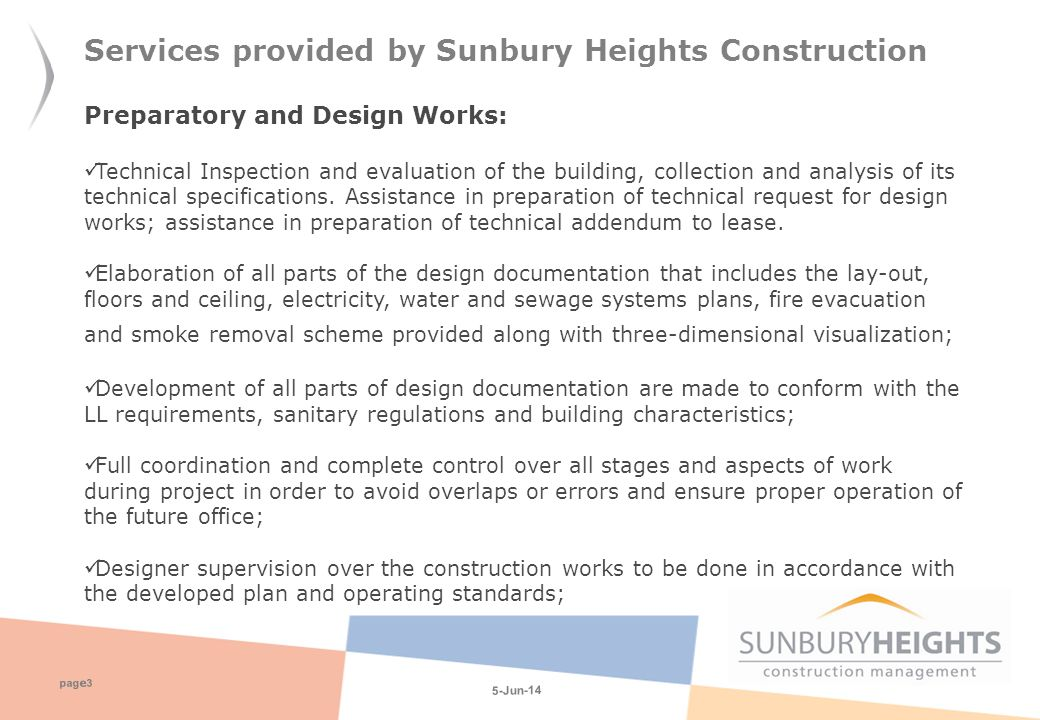 5-Jun-14 pag e 3 Services provided by Sunbury Heights Construction Preparatory and Design Works: Technical Inspection and evaluation of the building, collection and analysis of its technical specifications.