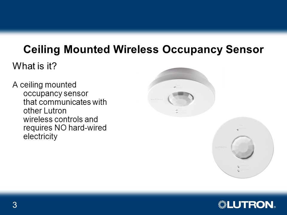 3 Ceiling Mounted Wireless Occupancy Sensor What is it.