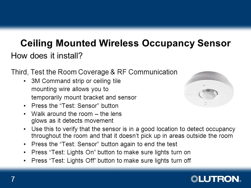 7 Ceiling Mounted Wireless Occupancy Sensor How does it install.