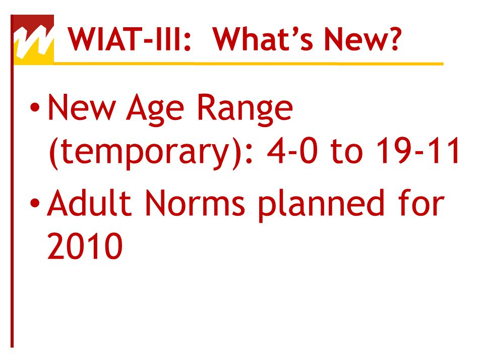 WIAT-III: Whats New.