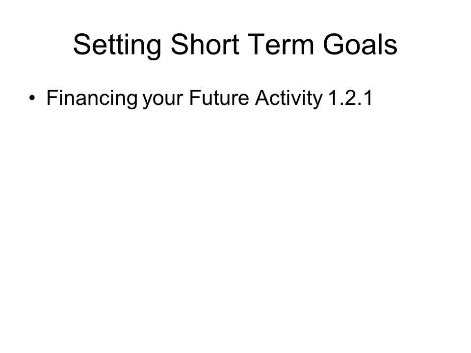 Some Short Term Financial Goals Pull your credit report at www.annualcreditreport.com Write a will Adjust your investment portfolio Adjust your tax withholding Pay down short term debt like credit card balances