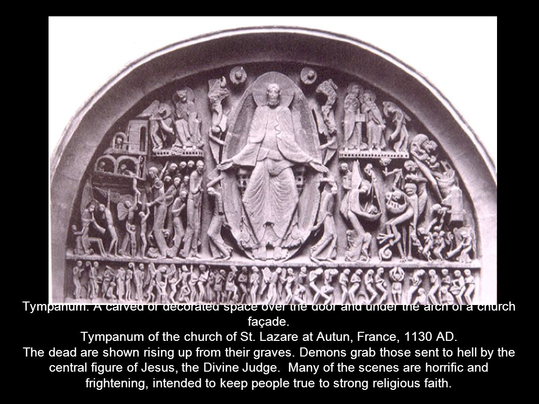 Tympanum: A carved or decorated space over the door and under the arch of a church façade.
