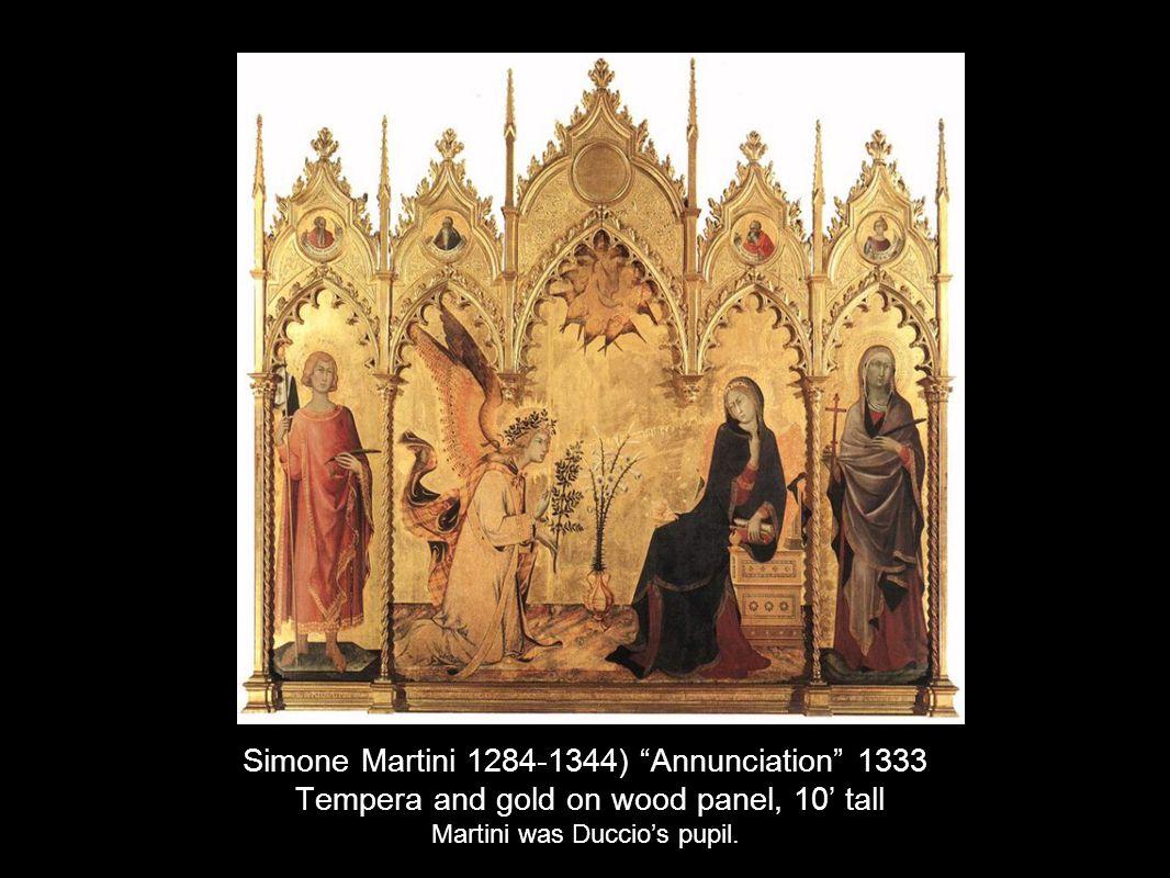 Simone Martini 1284-1344) Annunciation 1333 Tempera and gold on wood panel, 10 tall Martini was Duccios pupil.