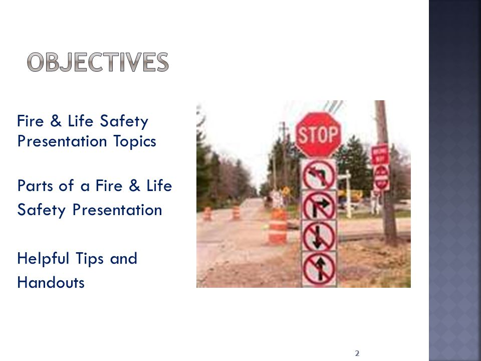 Fire & Life Safety Presentation Topics Parts of a Fire & Life Safety Presentation Helpful Tips and Handouts 2