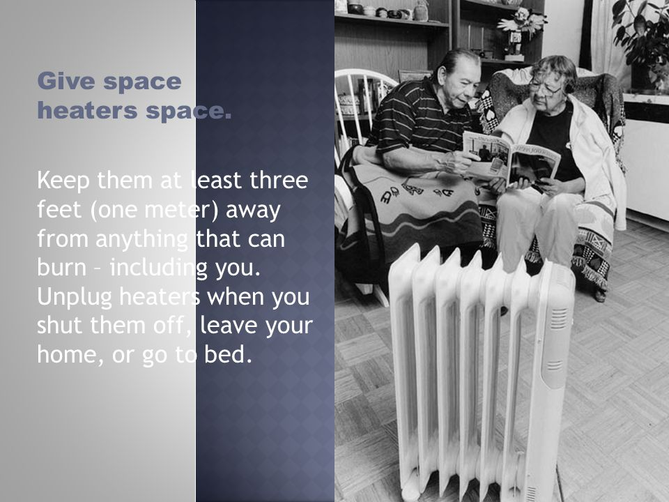 Give space heaters space.