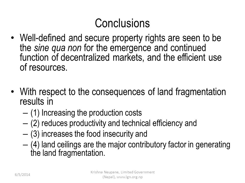 Conclusions Well-defined and secure property rights are seen to be the sine qua non for the emergence and continued function of decentralized markets, and the efficient use of resources.