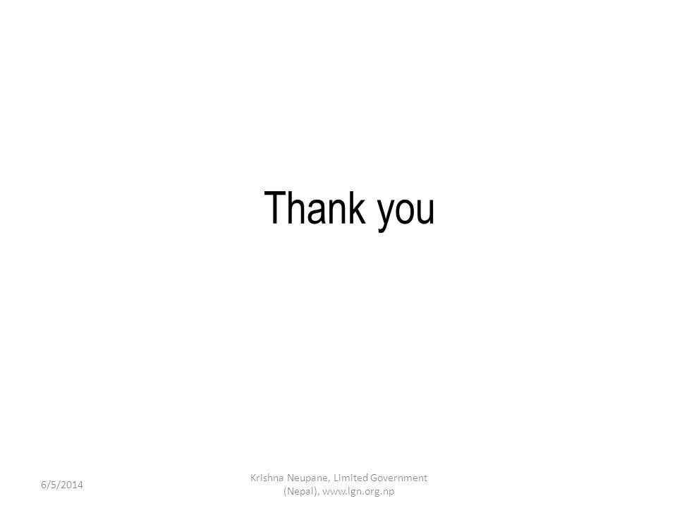Thank you 6/5/2014 Krishna Neupane, Limited Government (Nepal), www.lgn.org.np