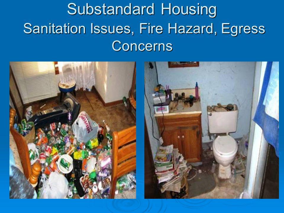 Substandard Housing Sanitation Issues, Fire Hazard, Egress Concerns