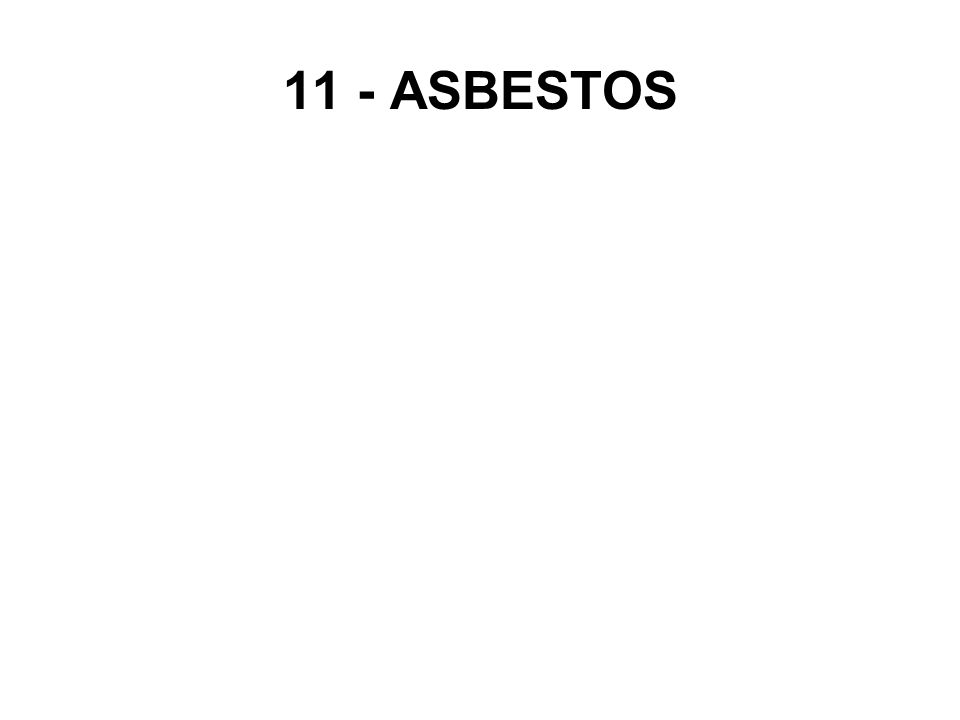 11 - ASBESTOS