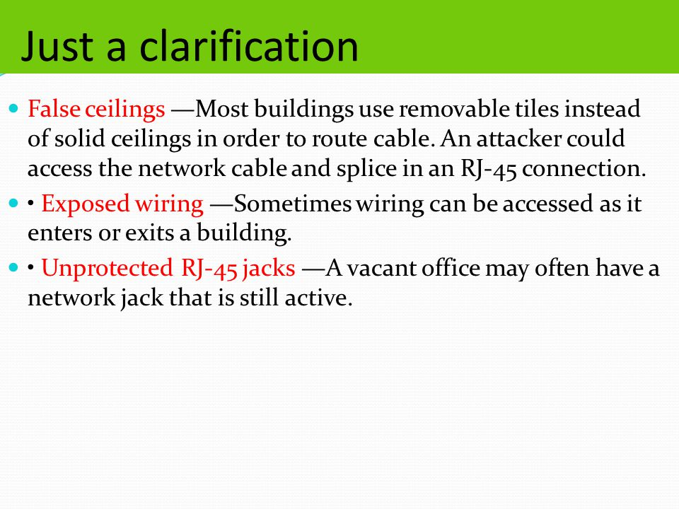 Just a clarification False ceilings Most buildings use removable tiles instead of solid ceilings in order to route cable.