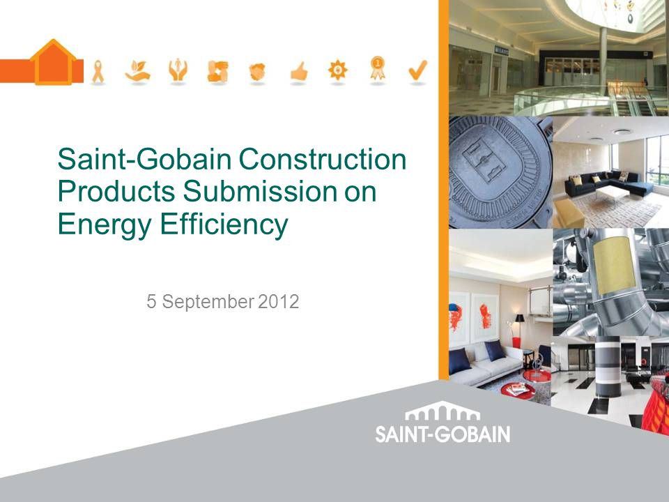 Saint-Gobain Construction Products Submission on Energy Efficiency 5 September 2012