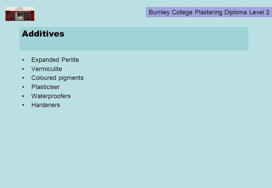 Burnley College Plastering Diploma Level 2 Additives Expanded Perlite Vermiculite Coloured pigments Plasticiser Waterproofers Hardeners