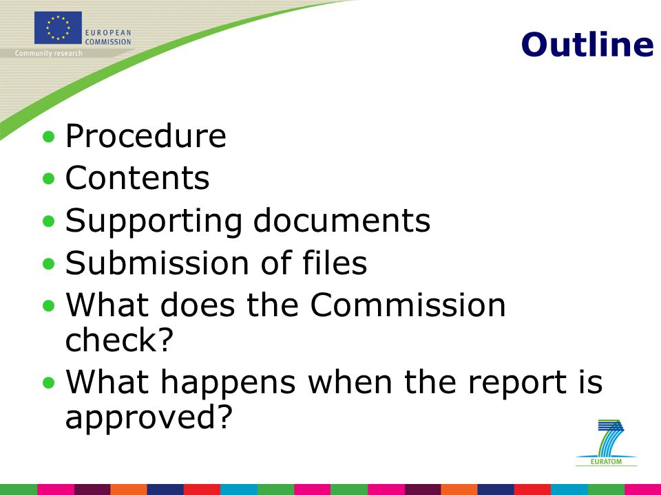 Outline Procedure Contents Supporting documents Submission of files What does the Commission check.