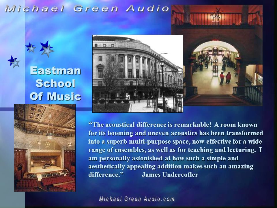 Eastman School Of Music The acoustical difference is remarkable.